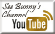 See Bunny's Channel on YouTube
